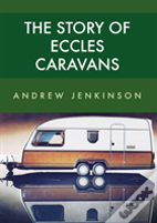 The Story Of Eccles Caravans