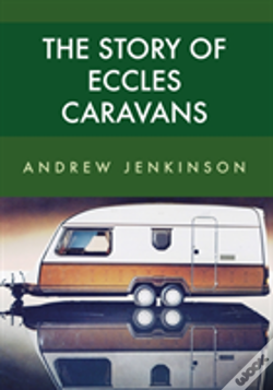 Wook.pt - The Story Of Eccles Caravans