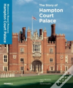 The Story Of Hampton Court Palace
