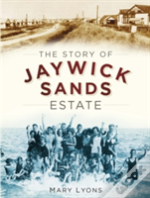 The Story Of Jaywick Sands Estate