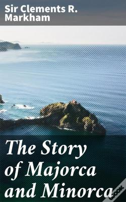 Wook.pt - The Story Of Majorca And Minorca