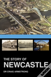 The Story Of Newcastle