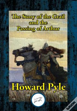 Wook.pt - The Story Of The Grail And The Passing Of Arthur