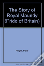 The Story Of The Royal Maundy