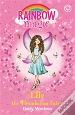 The Storybook Fairies: 160: Elle The Thumbelina Fairy
