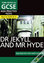 The Strange Case Of Dr Jekyll And Mr Hyde Aqa Practice Tests: York Notes For Gcse (9-1)
