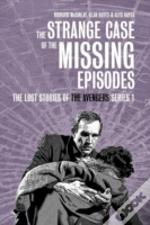 The Strange Case Of The Missing Episodes - The Lost Stories Of The Avengers Series 1