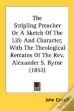 The Stripling Preacher Or A Sketch Of Th