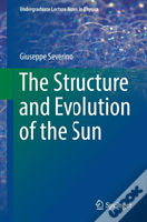 The Structure And Evolution Of The Sun