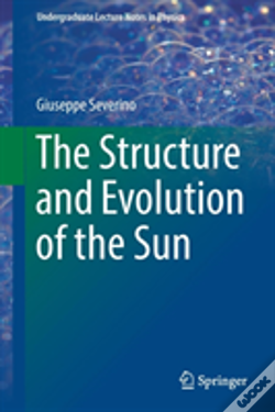 Wook.pt - The Structure And Evolution Of The Sun