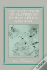 The Structure Of Slavery In Indian Ocean Africa And Asia