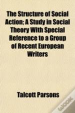 The Structure Of Social Action; A Study