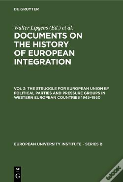 Wook.pt - The Struggle For European Union By Political Parties And Pressure Groups In Western European Countries 19451950