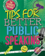 The Student'S Toolbox: Tips For Better Public Speaking
