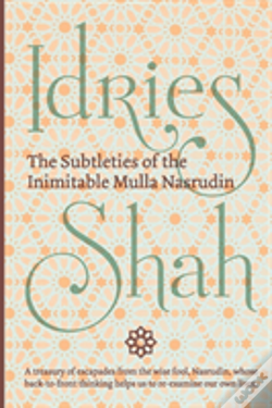 Wook.pt - The Subtleties Of The Inimitable Mulla Nasrudin