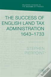 The Success Of English Land Tax Administration 1643-1733
