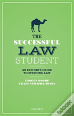 The Successful Law Student: The Insider'S Guide To Studying Law