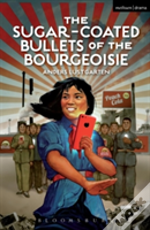 The Sugar-Coated Bullets Of The Bourgeoisie