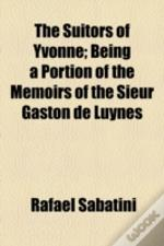 The Suitors Of Yvonne; Being A Portion O