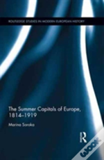 The Summer Capitals Of Europe, 1815-1919