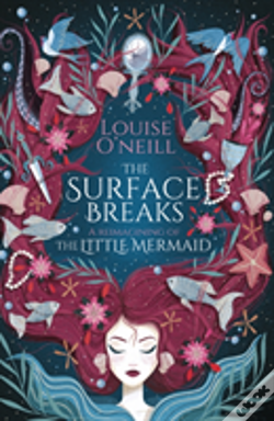 Wook.pt - The Surface Breaks: A Reimagining Of The Little Mermaid