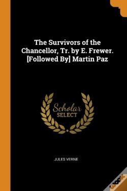 Wook.pt - The Survivors Of The Chancellor, Tr. By E. Frewer. (Followed By) Martin Paz