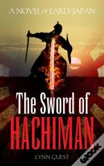 The Sword Of Hachiman