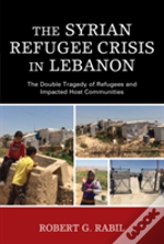 The Syrian Refugee Crisis In Lebanon