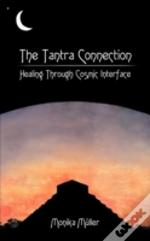 The Tantra Connection: Healing Through C