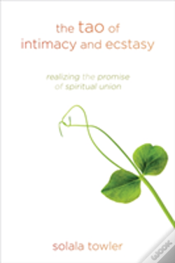 Wook.pt - The Tao Of Intimacy And Ecstasy