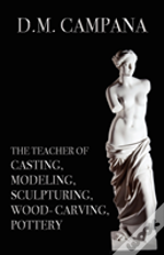 The Teacher Of Casting, Modeling, Sculpturing, Woodcarving, Pottery