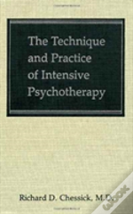 The Technique And Practice Of Intensive Psychotherapy