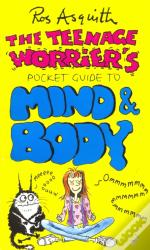 The Teenage Worrier'S Pocket Guide To Mind And Body