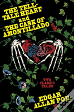 'The Tell-Tale Heart And The Cask Of Amontillado '
