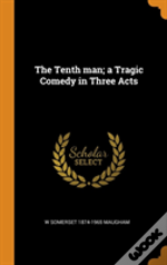 The Tenth Man; A Tragic Comedy In Three Acts