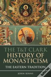 The T&T Clark History Of Monasticism