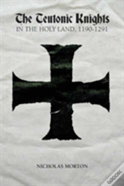 Wook.pt - The Teutonic Knights In The Holy Land, 1190-1291