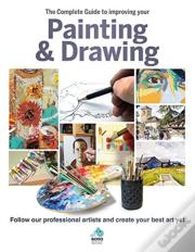 The The Complete Guide To Improving Your Painting And Drawing