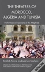 The Theatres Of Morocco, Algeria And Tunisia