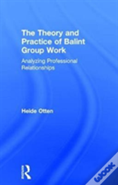 The Theory And Practice Of Balint G