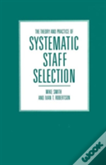 The Theory And Practice Of Systematic Staff Selection