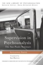 The Theory And Technique Of Psychoanalytic Supervision