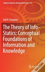 The Theory Of Info-Statics: Conceptual Foundations Of Information And Knowledge