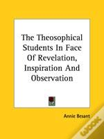 The Theosophical Students In Face Of Revelation, Inspiration And Observation