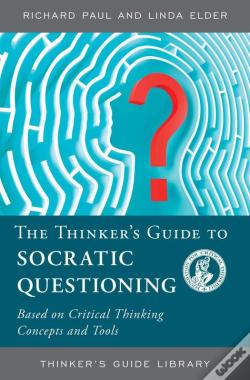 Wook.pt - The Thinker'S Guide To Socratic Questioning