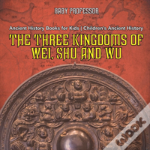 The Three Kingdoms Of Wei, Shu And Wu - Ancient History Books For Kids - Children'S Ancient History