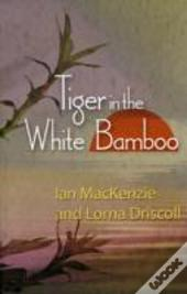 The Tiger In The White Bamboo