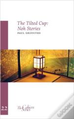 The Tilted Cup - Noh Stories