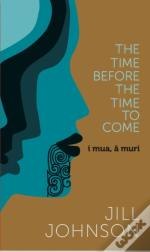 The Time Before The Time To Come