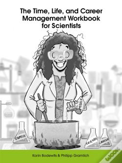 Wook.pt - The Time, Life, And Career Management Workbook For Scientists